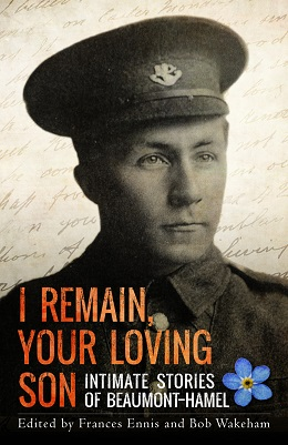 Book Review No. 7 – Griffiths of Ennis and Wakeham, eds., I Remain, Your Loving Son: Intimate Stories of Beaumont-Hamel