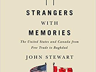 Book Review No. 19 – Norris of Stewart, Strangers with Memories: The United States and Canada from Free Trade to Baghdad